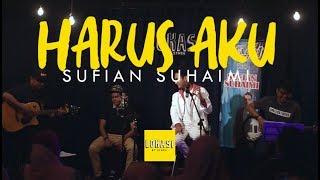 download lagu Sufian Suhaimi - Harus Aku Live  Lokasi  gratis