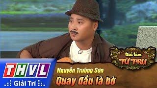 THVL | Tiếu Lâm Tứ Trụ - Tập 1: Quay đầu Là Bờ - Nguyễn Trường Sơn