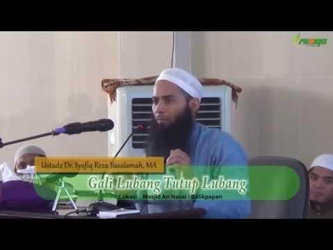 Ust. Syafiq Reza Basalamah - Gali Lubang Tutup Lubang