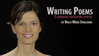 Writing Poems: Three Strategies for Getting Started