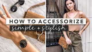 Accessorize Like a Pro: How to Dress Simple and Stylish   by Erin Elizabeth