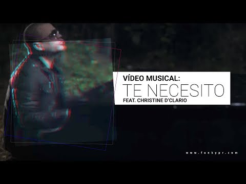 "FUNKY featuring Christine D' Clario ""TE NECESITO"" (Video Oficial)"