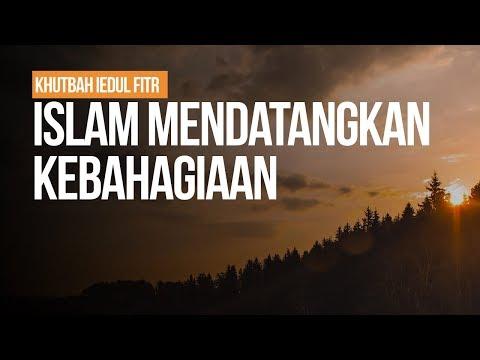 Islam Mendatangkan Kebahagiaan  - Ustadz Arif Usman