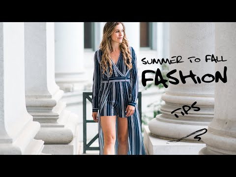 Summer to Fall Fashion Tips