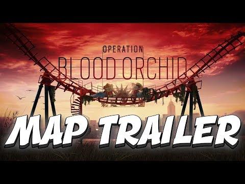 TRAILER MAP BLOOD ORCHID - RAINBOW SIX SIEGE