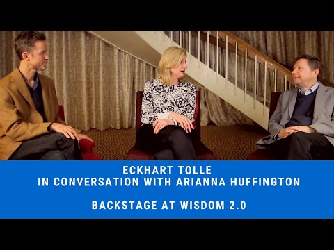 Wisdom 2.0 Backstage: Arianna Huffington, and Eckhart Tolle
