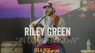 Riley Green In Love By Now Acoustic
