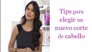 Tips para elegir un nuevo corte de cabello - How to pick your haircut