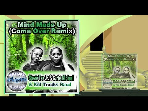 Made Up Mind  - Stevie Tee Jr. & Curtis Michael
