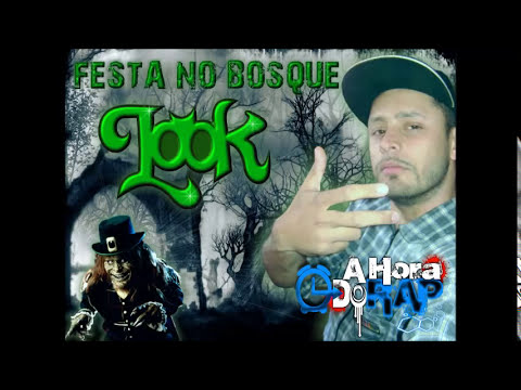 Look e Tribo da Periferia - Festa No Bosque ♪ ♫ [NOVA 2013 + DOWNLOAD]