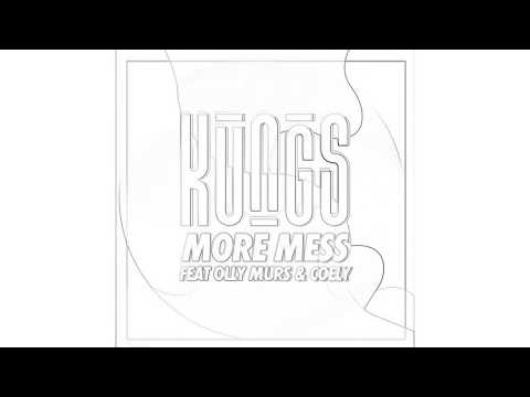 Kungs Ft. Olly Murs & Coely - More Mess