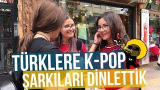 Türklere K-Pop Şarkıları Dinlettik ve Sorduk? (BTS, EXO, GOT7 ve dahası...)