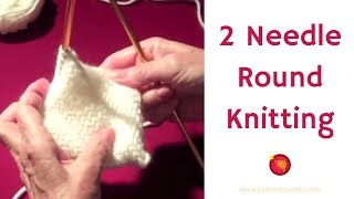 Two Needle Round Knitting