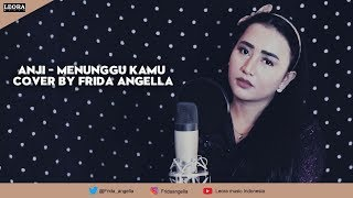 ANJI - MENUNGGU KAMU (Ost Jelita Sejuba) cover by FRIDA ANGELLA - Leora Music Indonesia
