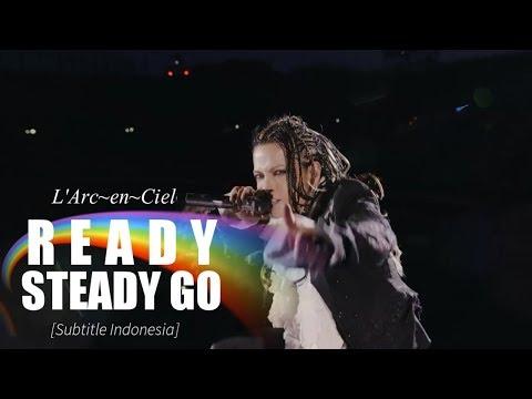 L'Arc~en~Ciel - READY STEADY GO | Subtitle Indonesia