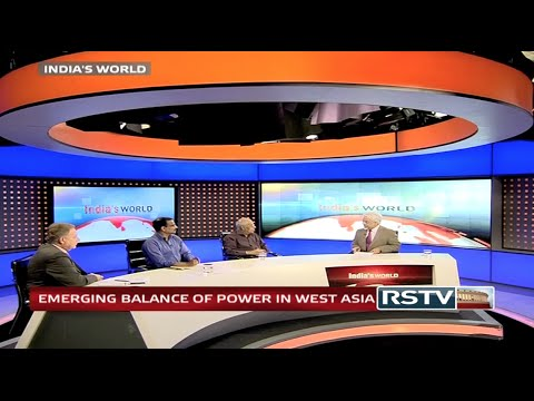 India's World - Emerging balance of power in West Asia
