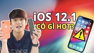 iOS 12.1 CÓ GÌ MỚI? - LIỆU CÓ NÊN UPDATE HAY KHÔNG??