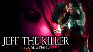 Jeff The Killer Theme Vocal Piano Ver Sweet Dreams Are Made Of Screams