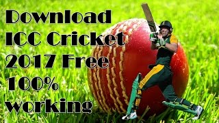 How to download ICC Cricket 2017 free for pc (100%) Working