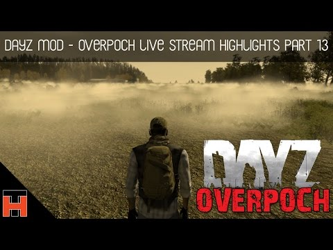 Dayz Overpoch - Live Stream Highlights Part 13 - The Faction Fisting Files video