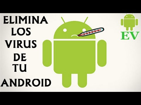 Como eliminar virus en Android | Android Evolution
