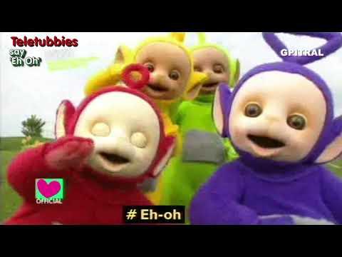 Teletubbies say 'Eh Oh' lyrics