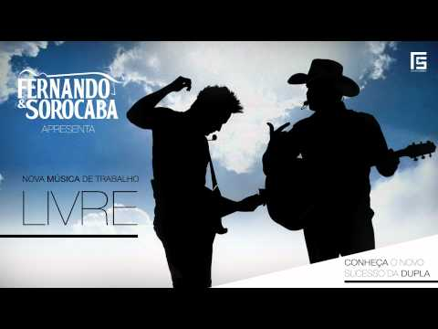 Fernando &amp; Sorocaba - Livre (Oficial Rdios)