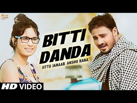 NEW HARYANVI SONG | BITTI DANDA | ANSHU RANA | JITTU JANAAB | NAVEEN VISHU | HARYANVI DJ SONG 2017