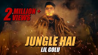 JUNGLE HAI ( LiL Golu Official Music Video ) Latest Rap song 2019 I Sumit Banga @Blackrosebeatz
