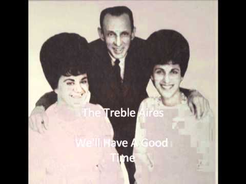 The Treble Aires - We'll Have A Good Time - Classic Southern Gospel