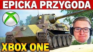 EPICKA PRZYGODA - Gram na XBOX ONE - World of Tanks