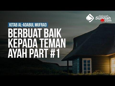 Berbuat Baik Kepada Teman Ayah Part #1 - Ustadz Ahmad Zainuddin Al-Banjary