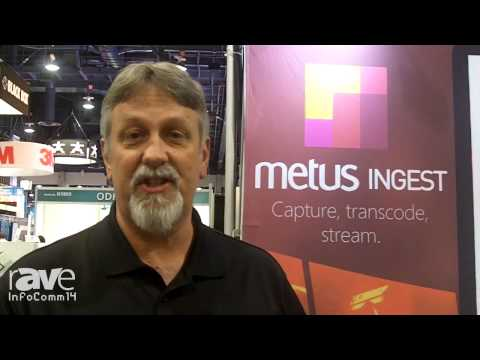 InfoComm 2014: Metus Talks About the INGEST Software