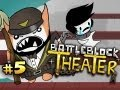 TUNNEL SNAKES RULE! - Battleblock Theater w/Nova & Immortal Ep.5