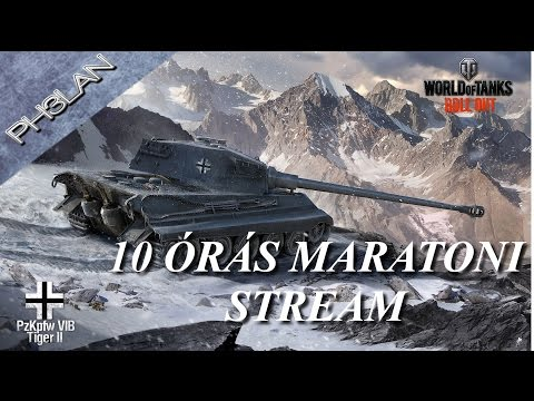 World of Tanks - 10 órás stream