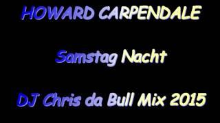 Howard Carpendale - Samstag Nacht (DJ Chris Da Bull Mix 2015)