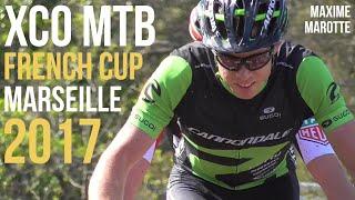 COUPE DE FRANCE VTT XCO 2017 Marseille Hommes Elite Men MTB Cross Country XC French Cup World Race