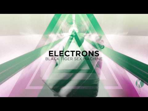 Black Tiger Sex Machine - Electrons | Free Download video