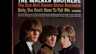 Watch Walker Brothers baby You Dont Have To Tell Me video