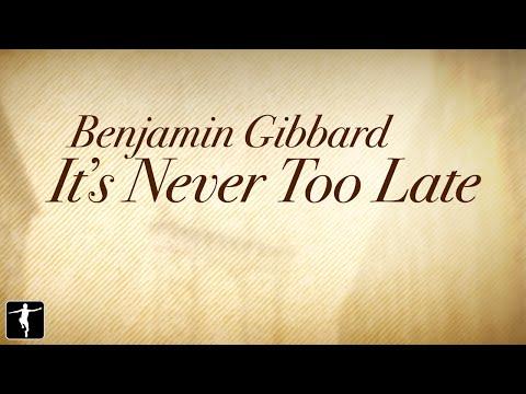 Benjamin Gibbard - Its Never Too Late