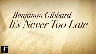 Benjamin Gibbard - It's Never Too Late Lyric Video - Laggies Soundtrack