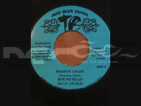 Roundhead & Snakie Troubles - Highest Grade (Blockbuster Riddim)
