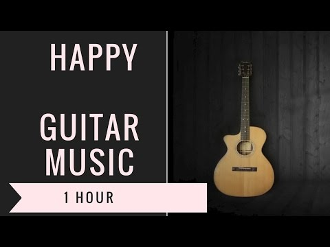 Guitar Music & Guitar Music Instrumental: 1 Hour of Guitar Music Best (2017 Collection)