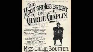 When The Moon Shines Bright On Charlie Chaplin (Anti-Chaplin WWI Novelty Song) - 1918