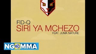 Fid Q - Siri ya Mchezo Feat Juma Nature (Official Audio)