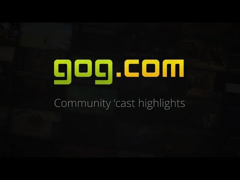 GOG.com Community 'Cast Highlights