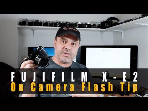 Fuji X-E2 / X-E1 - On Camera Flash Tip - Image Quality
