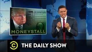 #WeakDonald Trump Won't Release His Tax Returns: The Daily Show