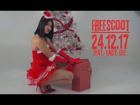 Freescoot - 24.12.17 feat. Lady Dee (OFFICIAL VIDEO)