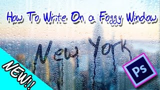 PHOTOSHOP TUTO TN //Rainy Text Effect! //How to Write on a Foggy Window